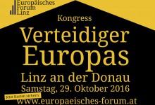 """Gutmenschen alarmiert: """"Verteidiger Europas"""" kündigen auch 2017 Kongreß in Linz an"""
